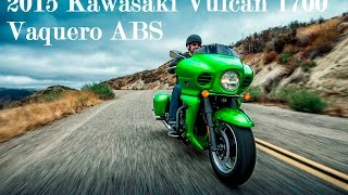 9. 2015 Kawasaki Vulcan 1700 Vaquero ABS : Is The Best of Both Worlds