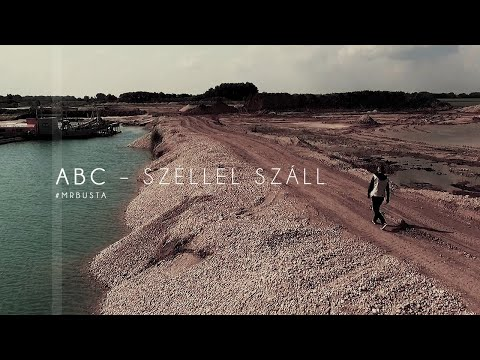 ABC ( #mrbusta ) - SZÉLLEL SZÁLL  | OFFICIAL VIDEO |