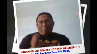 Video Pdt. Esra Alfred Soru : TANGGAPAN ATAS BUALAN UST. YAHYA WALONI (Part 1) MP3, 3GP, MP4, WEBM, AVI, FLV September 2018