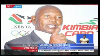 Hassan Wario wants federations to shape up