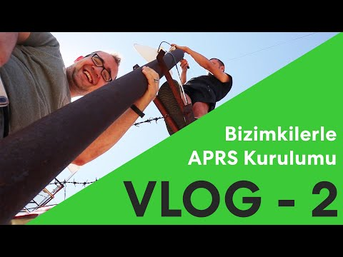 VLOG - 2 || Bizimkilerle APRS Kurulumu