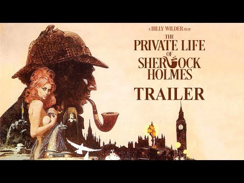 THE PRIVATE LIFE OF SHERLOCK HOLMES (Masters of Cinema) New & Exclusive Trailer