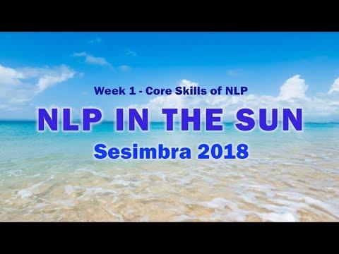 Week 1 of #NLPintheSun2018 - Core Skills of NLP
