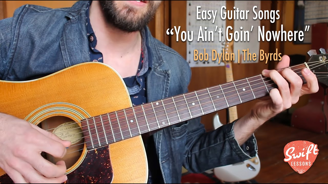 Easy Guitar Songs – You Ain't Goin' Nowhere – Bob Dylan, The Byrds Beginner Lesson