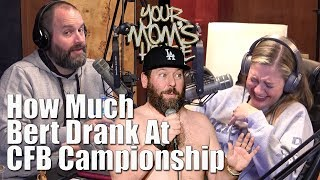 How Much Did Bert Kreischer Drink at CFB Championship??? - YMH Highlight