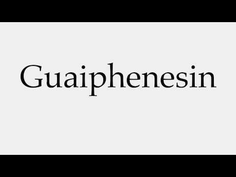 How to Pronounce Guaiphenesin