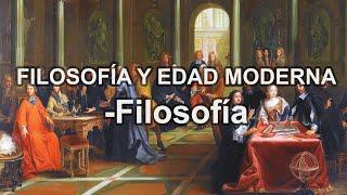 Filosofía Y Edad Moderna. - Filosofía - Educatina