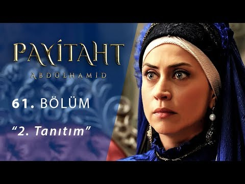 Payitaht Abdülhamid 61. Bölüm 2. Fragmanı