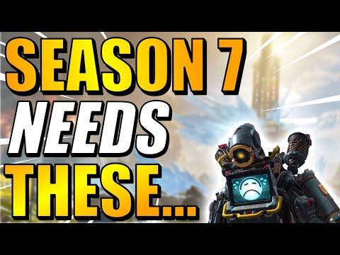 WHAT APEX LEGENDS SEASON 7 NEEDS TO DO BETTER...