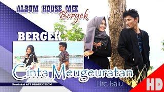 Video BERGEK Feat LIZHA - CINTA MEUGEURATAN ( Albu House Mix Bergek Boh hate 4 ) HD Video Quality 2018 MP3, 3GP, MP4, WEBM, AVI, FLV November 2018