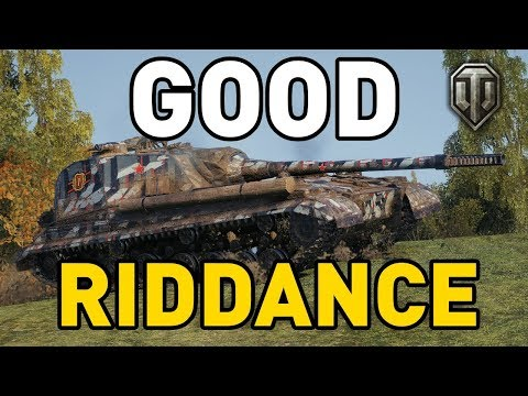 World of Tanks || GOOD RIDDANCE