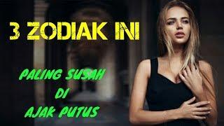 Video 3 ZODIAK INI paling SUSAH DI AJAK PUTUS MP3, 3GP, MP4, WEBM, AVI, FLV Juni 2018