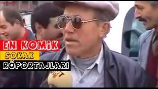 türkiye tarihinin en komik sokak röportajlari