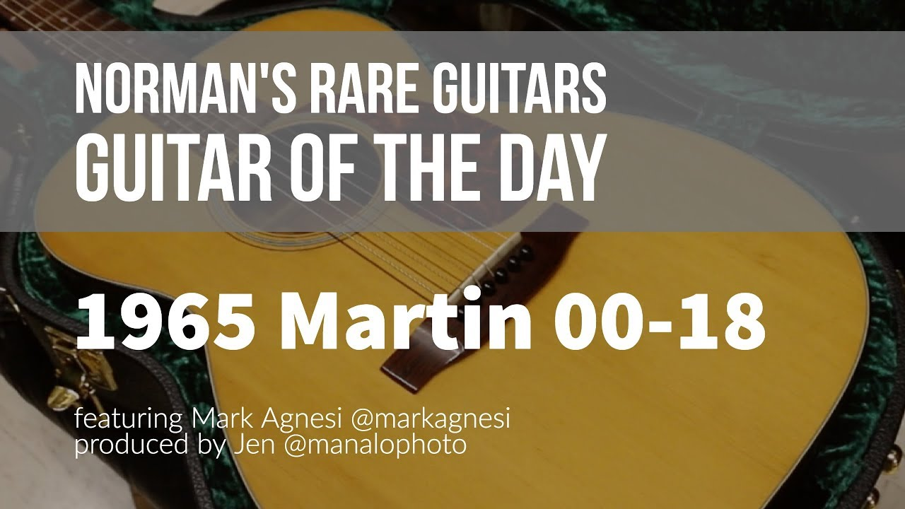 Norman's Rare Guitars – Guitar of the Day: 1965 Martin 00-18