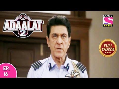 Video Adaalat 2 - Full Episode 16 - 17th December, 2017 download in MP3, 3GP, MP4, WEBM, AVI, FLV January 2017