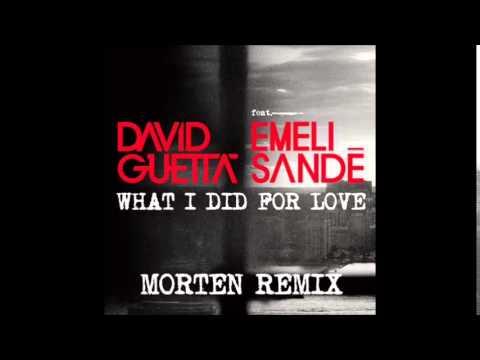 David Guetta - What I Did For Love feat Emeli Sandé (MORTEN remix)