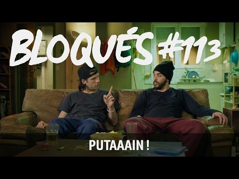 Bloqués #113 – Putaaain !