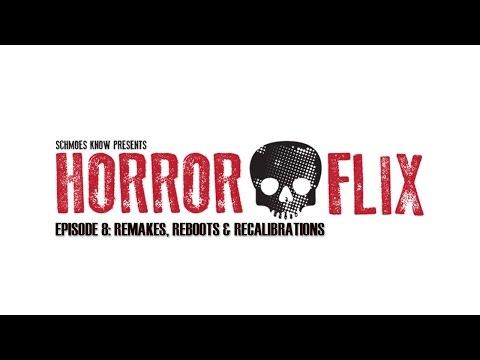 HorrorFlix – Ep #8: Remakes, Reboots & Recalibrations