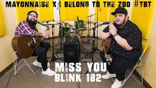 I Miss You   Blink 182   Mayonnaise X I Belong To The Zoo  Tbt