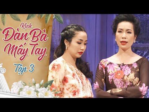 Ốc Thanh Vân Tung Chưởng Trịnh Kim Chi Đến Rớt Ghế | Hài Kịch Đàn Bà Mấy Tay Tập 3 - Thời lượng: 44 phút.
