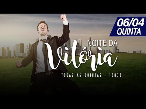 Noite da Vitória - 06/04/2017