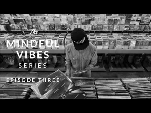 Mindful Vibes - Episode 03 (Jazz Hop Mix) [HD]