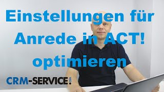 Anrede in CRM Software ACT! optimieren - ACT! Tutorial deutsch