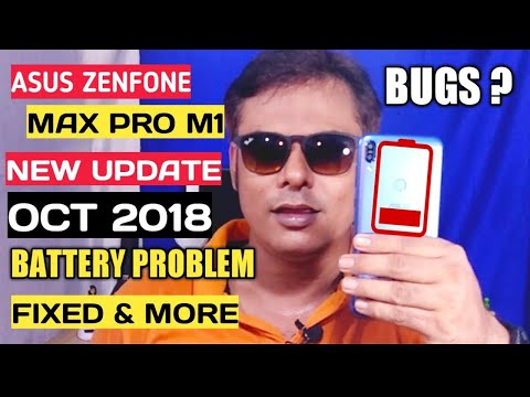 Asus Zenfone Max Pro New Update October 2018 | Battery Drain Fixed | Asus Zenfone Max Pro Bugs ?