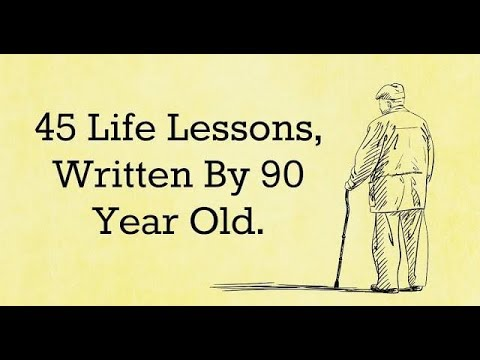 Leadership quotes - 45 life lessons written by 90 year oldA must watch video to change ur way of thinking about life