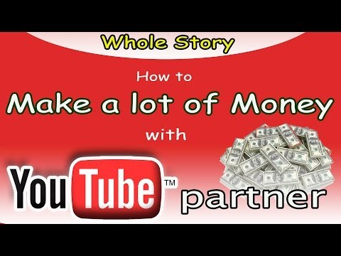 Youtube Partner – How to Start and Make a lot of Money Online from Videos