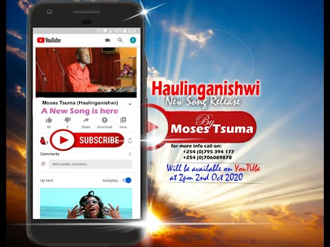 HAULINGANISHWI Lyrics video MOSES TSUMA