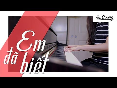 Suni Hạ Linh ft. R.Tee - Em Đã Biết #Piano...