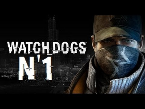[Watch_Dogs] Le hack tout un art ! épisode 1