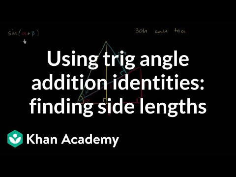 Using Trig Angle Addition Identities Finding Side Lengths Video