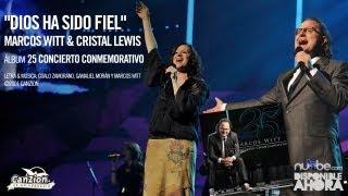 Dios Ha Sido Fiel - Marcos Witt&Cristal Lewis (videosencillo)