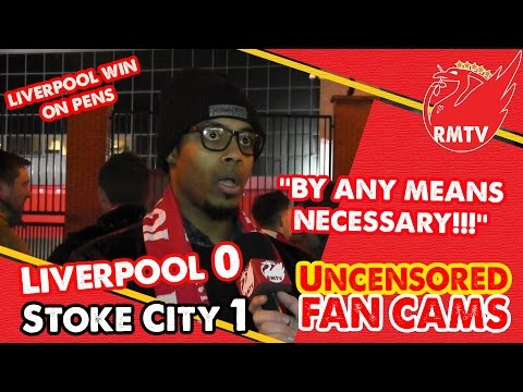 ''By Any Means Necessary!''   Liverpool 0-1 Stoke (6-5 Pens)   LFC Fan Cams