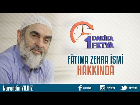 Video Fâtıma Zehra İsmi Hakkında /Birfetva - Nureddin YILDIZ download in MP3, 3GP, MP4, WEBM, AVI, FLV January 2017