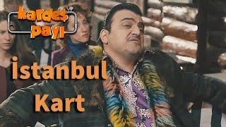 Kardeş Payı 24.Bölüm - İstanbul Kart