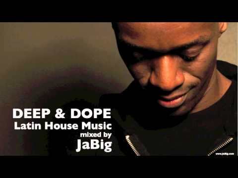JaBig's DEEP & DOPE Brazilian House and Latin House Music Chill Lounge & Club DJ Mix Set