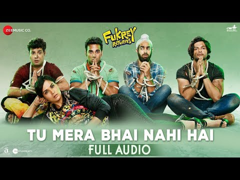 Tu Mera Bhai Nahi Hai - Full Audio | Fukrey Return