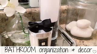 BATHROOM ORGANIZATION AND DECORATING IDEAS