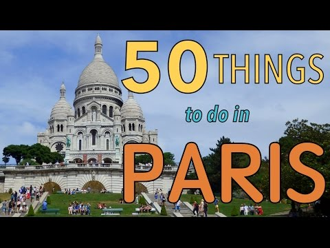 50 Things to do in Paris, France