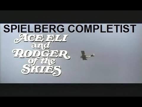 Spielberg Completist: ACE ELI AND RODGER OF THE SKIES (1973)