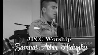 JPCC WORSHIP - SAMPAI AKHIR HIDUPKU (SHORT COVER)