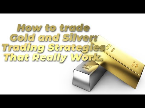 Watch Video How to trade gold and silver: Trading Strategies That Really Work.