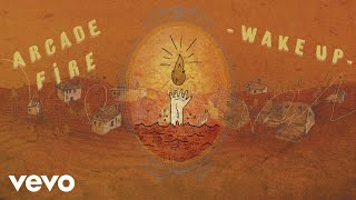 Arcade Fire - Wake Up (Official Audio)