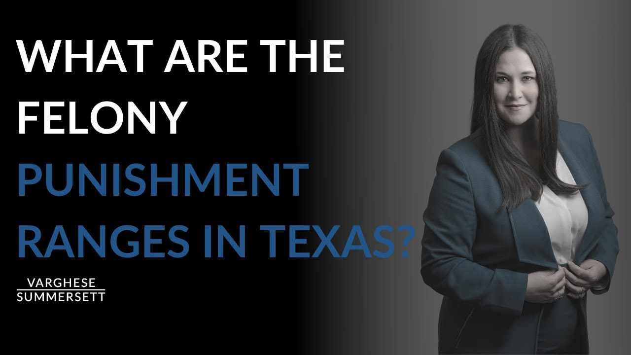 What are the felony punishment ranges in Texas?