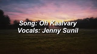 Oh Kaalvary Naadhane By Jeny SunilSinger and Lyricist :Jeny Sunil_________________________________________________Add Me on Facebook- http://bit.ly/amanronilFBFollow Me on Twitter- http://bit.ly/amanronilTWTFollow Me on Instagram- http://bit.ly/amanronilInsta