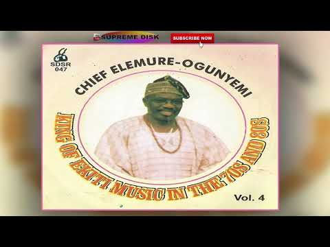 YORUBA MUSIC► Chief Elemure Ogunyemi King of Ekiti Music In The 70's & 80's Vol. 4 | Ekiti Music
