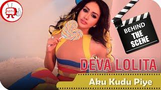 Deva Lolita - Behind The Scenes Video Klip Aku Kudu Piye - NSTV